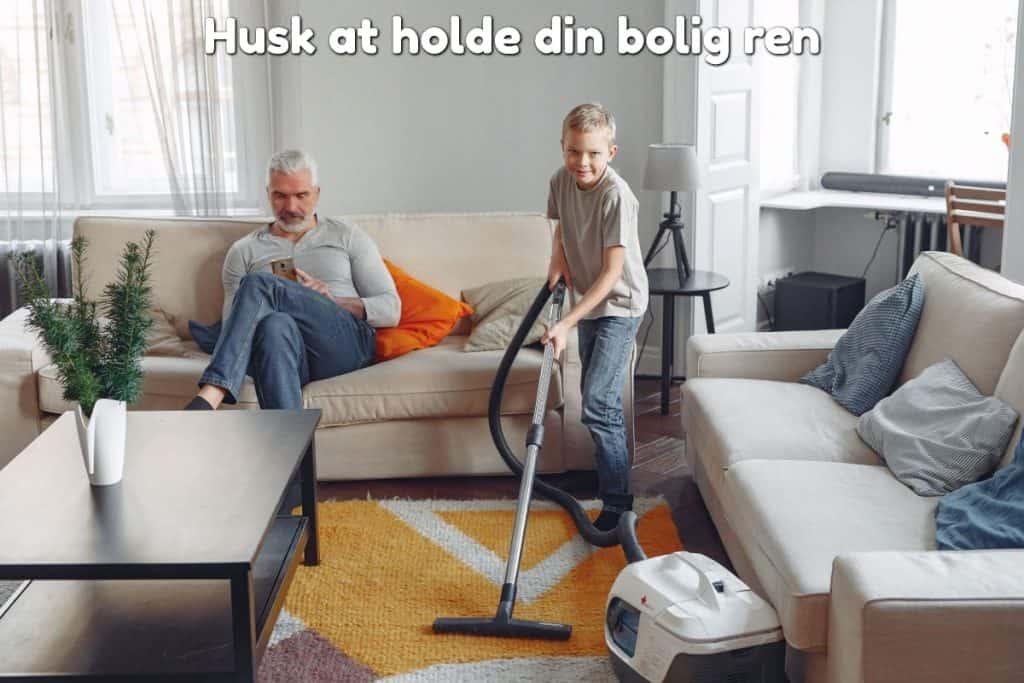 Husk at holde din bolig ren
